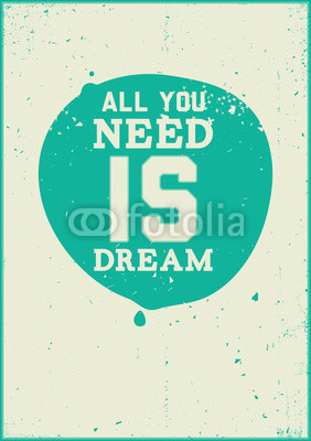 All you need is dream