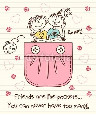 Friends Are Like Pockets